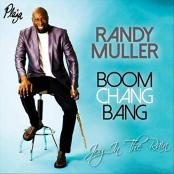 Randy Muller ft. Boom Chang Bang - Joy In Da Rain